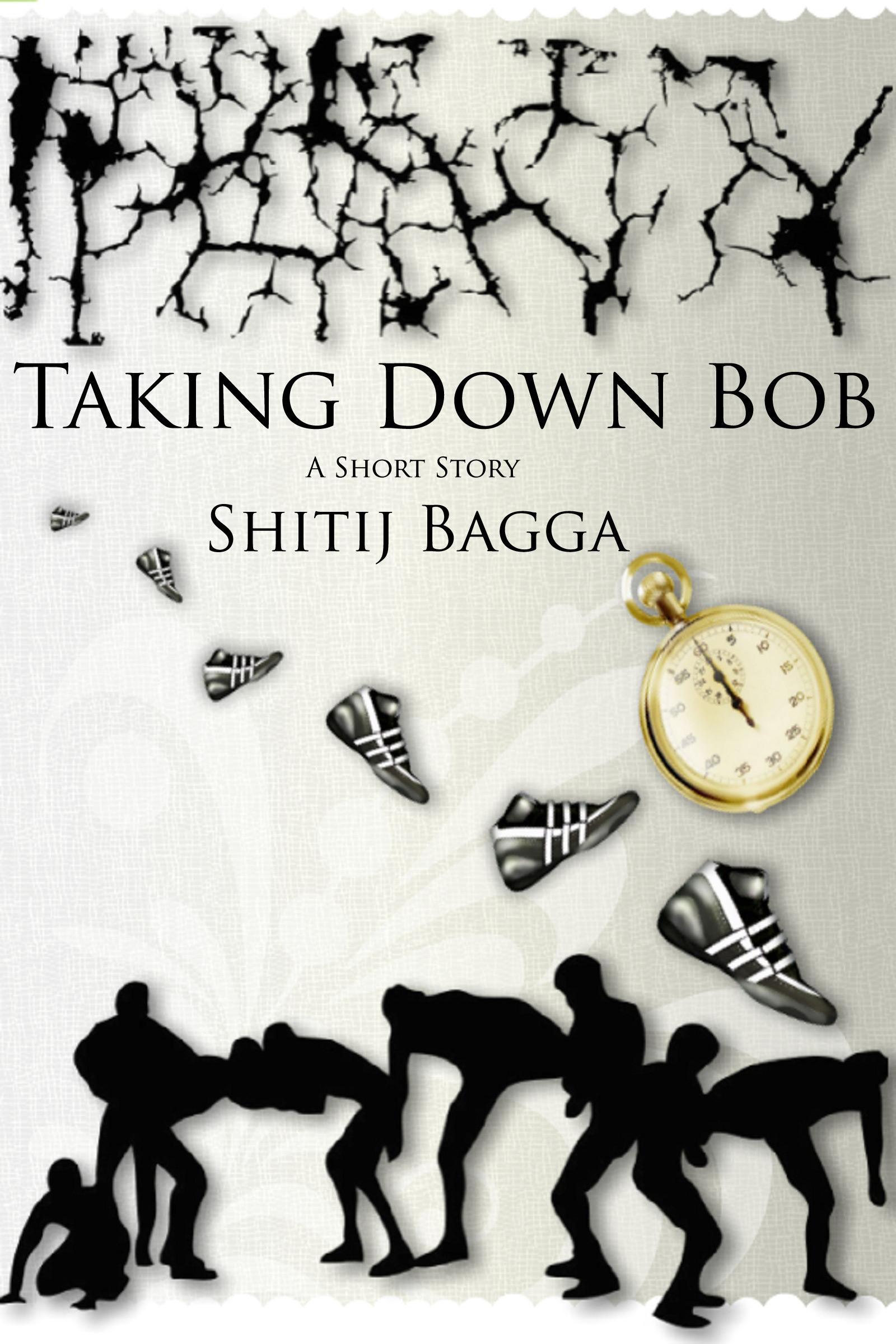 Taking Down Bob